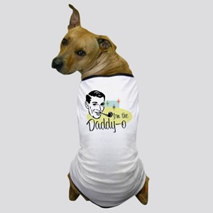 I'm the Daddy-0 Dog T-Shirt