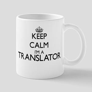 Keep calm I'm a Translator Mugs