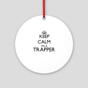 Keep calm I'm a Trapper Ornament (Round)