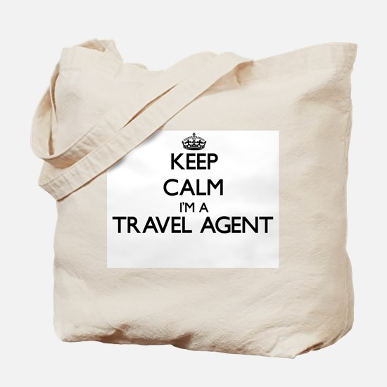 Keep calm I'm a Travel Agent Tote Bag