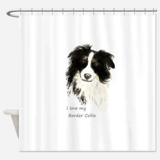 I love my Border Collie Pet Dog Shower Curtain