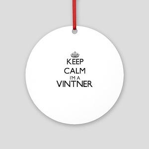 Keep calm I'm a Vintner Ornament (Round)