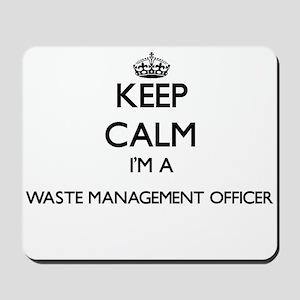 Keep calm I'm a Waste Management Officer Mousepad