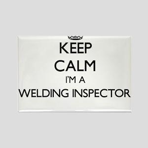 Keep calm I'm a Welding Inspector Magnets