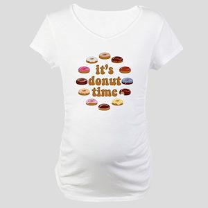It's Donut Time Maternity T-Shirt