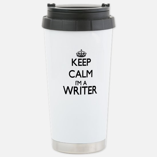 Keep calm I'm a Writer Stainless Steel Travel Mug