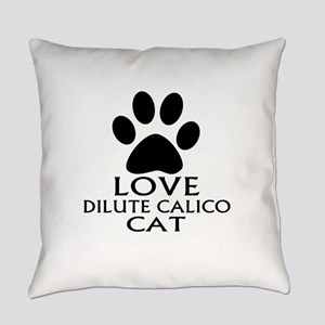 Love Dilute Calico Cat Designs Everyday Pillow