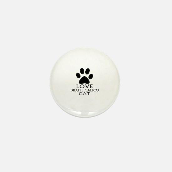 Love Dilute Calico Cat Designs Mini Button