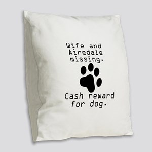 Wife And Airedale Missing Burlap Throw Pillow