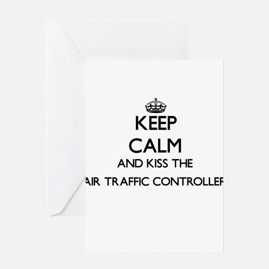Keep calm and kiss the Air Traffic Greeting Cards