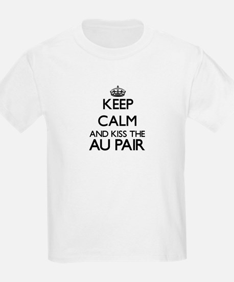 Keep calm and kiss the Au Pair T-Shirt