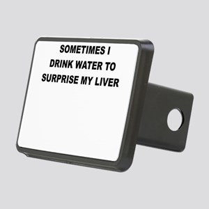 SOMETIMES I DRINK WATER TO SURPRISE MY LIVER Hitch