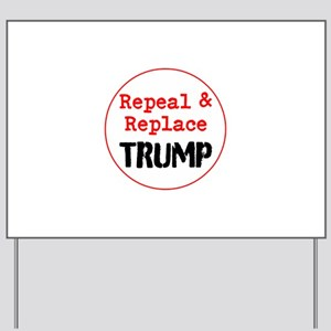 Repeal and replace trump Yard Sign