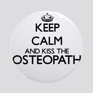 Keep calm and kiss the Osteopath Ornament (Round)