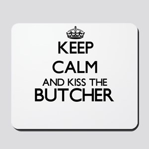 Keep calm and kiss the Butcher Mousepad