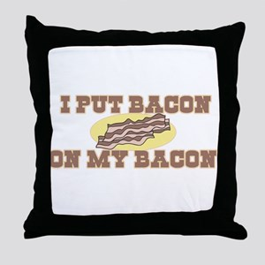 I Put Bacon on My Bacon Throw Pillow