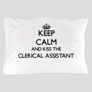 Keep calm and kiss the Clerical Assist Pillow Case