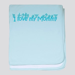 I love my mommy baby blanket