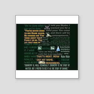 """Walter White Quotes Square Sticker 3"""" x 3"""""""