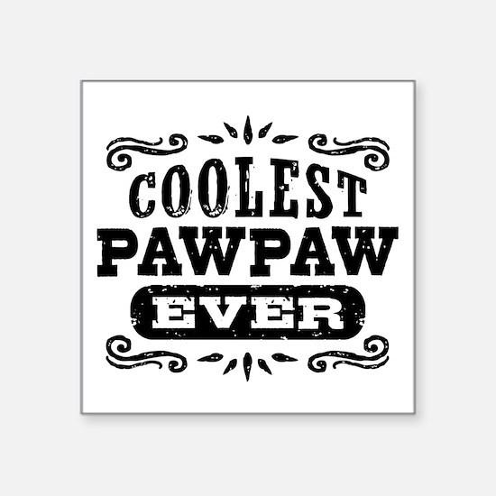 "Coolest Pawpaw Ever Square Sticker 3"" x 3"""