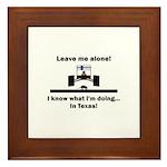 Leave me alone I know Texas Framed Tile
