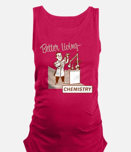 Better Living Through Chemistry Maternity Tank Top