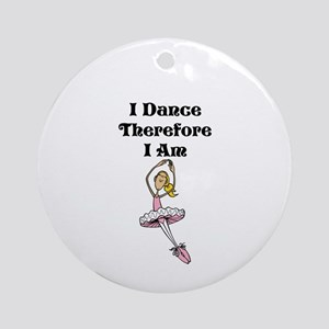 I Dance Therfore I Am Ornament (round)