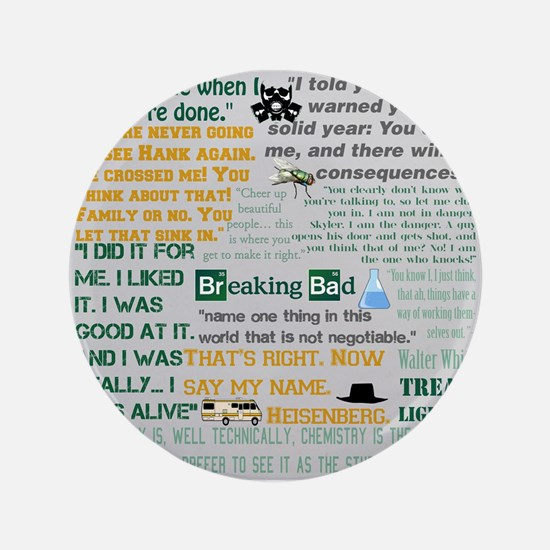 "Walter White Quotes 3.5"" Button"