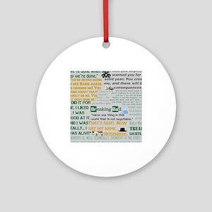 Walter White Quotes Ornament (Round)