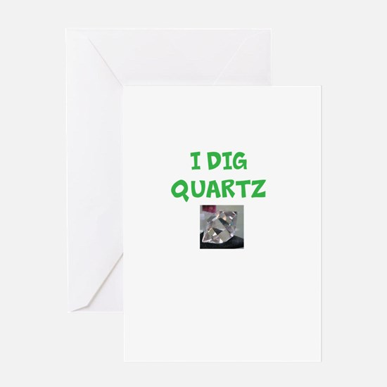 I Dig Quartz Greeting Card