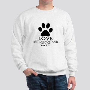 Love British Shorthair Cat Designs Sweatshirt
