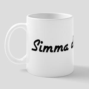 Simma Down Naw!  Mug