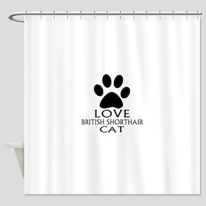 Love British Shorthair Cat Designs Shower Curtain