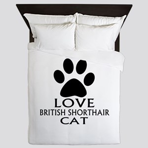 Love British Shorthair Cat Designs Queen Duvet