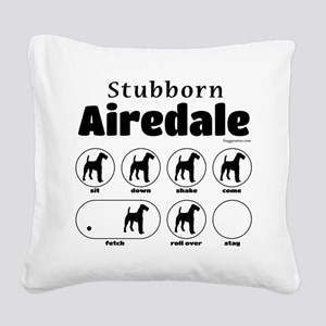 Stubborn Airedale V2 Square Canvas Pillow