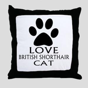 Love British Shorthair Cat Designs Throw Pillow