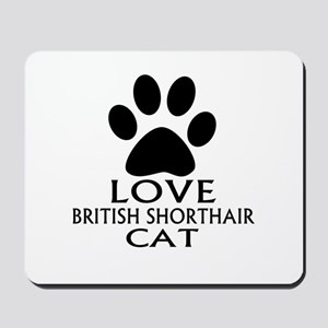 Love British Shorthair Cat Designs Mousepad