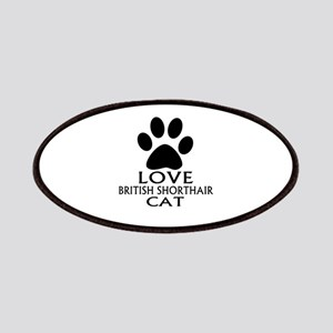 Love British Shorthair Cat Designs Patch