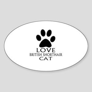 Love British Shorthair Cat Designs Sticker (Oval)