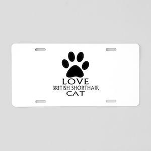 Love British Shorthair Cat Aluminum License Plate
