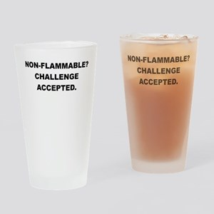NON FLAMMABLE CHALLENGE ACCEPTED Drinking Glass