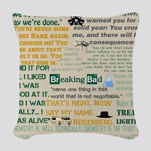 Walter Quotes - Breaking Bad Woven Throw Pillow
