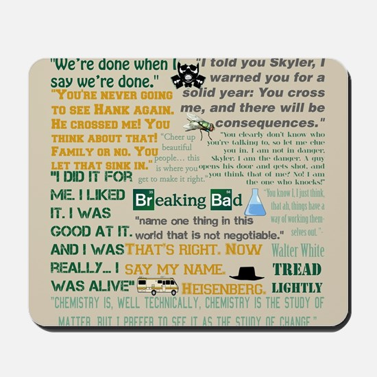 Walter Quotes - Breaking Bad Mousepad