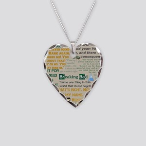Walter Quotes - Breaking Bad Necklace Heart Charm