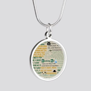 Walter Quotes - Breaking Bad Silver Round Necklace