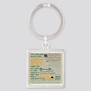 Walter Quotes - Breaking Bad Square Keychain