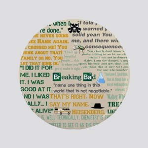 "Walter Quotes - Breaking Bad 3.5"" Button"