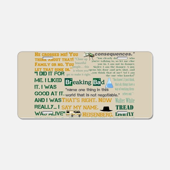Walter Quotes - Breaking Ba Aluminum License Plate