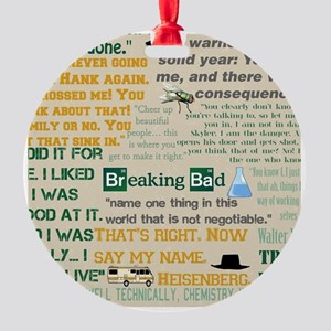 Walter Quotes - Breaking Bad Round Ornament
