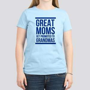 Great moms get promoted to grandmas T-Shirt